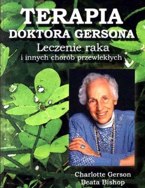 Metoda doktora Gersona. Leczenie raka i innych chorób przewlekłych